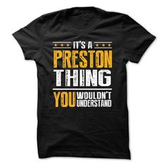 Its a PRESTON Thing BA001 - #diy tee #embellished sweatshirt. LOWEST SHIPPING => https://www.sunfrog.com/Names/Its-a-PRESTON-Thing-BA001.html?68278