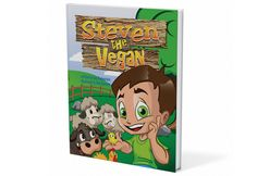 "Steven the Vegan Book - a children's book designed to help children explain to their friends and classmates ""Why they are vegan."""