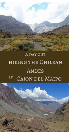 A day out hiking the Chilean Andes at Cajon del Maipo - Global Introvert