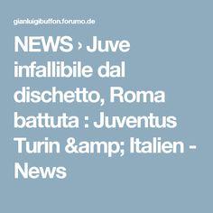 NEWS  › Juve infallibile dal dischetto, Roma battuta : Juventus Turin & Italien - News