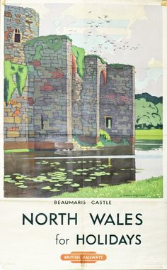 Railway poster for Beaumaris : Posters from bygone age of North Wales travel sold at auction - Daily Post Posters Uk, Train Posters, Railway Posters, Modern Posters, British Holidays, Visit Britain, British Travel, Tourism Poster, Nostalgia