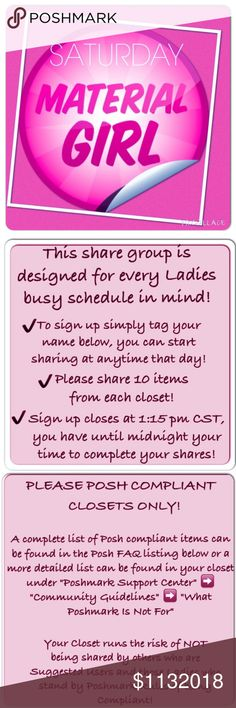 SATURDAY January 13, 2018 Material Girl Welcome to MATERIAL GIRL Share Group! If your closet IS POSH COMPLIANT, (refer to FAQ list above) please tag your name below (@iqclothessavvy) to sign up! Share Ten (10) Available items (signs with blue buy button will be shared). Please NO COMMENTS NO EMOJIES OR REQUESTS until after sign up closes. If you start sharing early mark your spot with ***. Sign out when shares are completed.  Reminder to Follow new closets! Have Fun and make some Sales! We…
