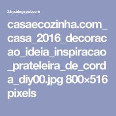 casaecozinha.com_casa_2016_decoracao_ideia_inspiracao_prateleira_de_corda_diy00.jpg 800×516 pixels