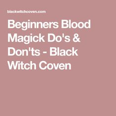 Beginners Blood Magick Do's & Don'ts - Black Witch Coven