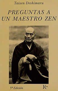 Preguntas a un maestro zen de tasen Deshimaru editado por Kairós.El Maestro Deshimaru, autor de La práctica del Zen y Zen y Autocontrol (ambas publicadas en esta misma colección), ha sido durante años el único representante autorizado por la sectaSoto del Japón para transmitir el verdadero espíritu Zen en Europa.