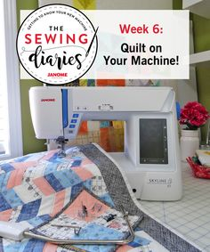 Thread Riding Hood - Janome Sewing Diaries - Week 6 - Quilting on Your Machine