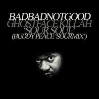BADBADNOTGOOD & GHOSTFACE KILLA - Sour Soul (Buddy Peace 'Sourmix') by Buddy Peace on SoundCloud