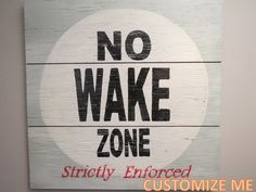 No Wake Zone Customizable Wood Sign 100% by MartyPantsMerchants