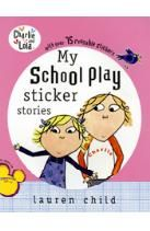 My School Play Sticker Stories: Charlie and Lola