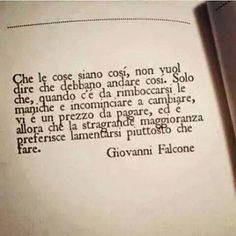 Discover amazing things and connect with passionate people. Quotes Thoughts, Deep Thoughts, Words Quotes, Bible Quotes, Sayings, Verona, Giovanni Falcone, Favorite Quotes, Best Quotes