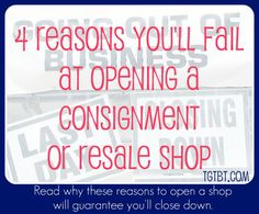 Fail at opening a consignment or resale shop? The odds will favor success with the help of http://TGTbT.com