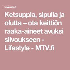 Ketsuppia, sipulia ja olutta – ota keittiön raaka-aineet avuksi siivoukseen - Lifestyle - MTV.fi