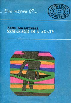 """""""Szmaragd dla Agaty"""" Zofia Kaczorowska Cover by Dorota Stachurska Book series Ewa wzywa 07 Published by Wydawnictwo Iskry 1983"""