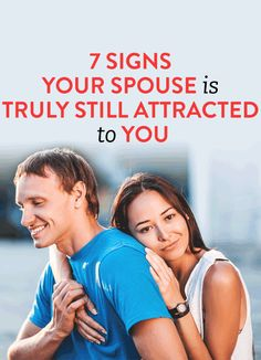 7 signs your spouse is still attracted to you