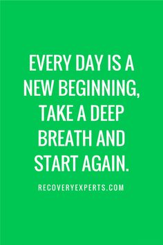 Motivational Quote: Everyday is a new beginning, take a deep breath and start again. Click this link  https://recoveryexperts.com/rebuzz/behaviors-of-highly-addicted-people/  or click the image above to read our latest blog entitled 7 Behaviors of Highly Addicted People
