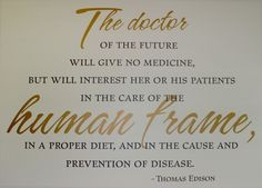 VinylLetterDecor.com - The Doctor of the Future - Thomas Edison - Vinyl Wall Art, $42.97 (http://www.vinylletterdecor.com/edison-doctor-quote)