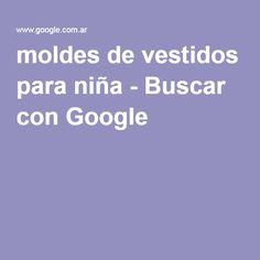 moldes de vestidos para niña - Buscar con Google