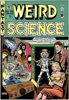 Weird Science, 1950. Ridiculous Science Fiction...