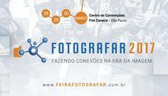 Feira Fotografar 2017. Fazendo conexão na era da imagem. Dias 28, 29 e 30 de março, em São Paulo.