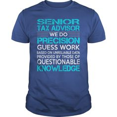 Awesome Tee For Senior Tax Advisor T-Shirts, Hoodies. BUY IT NOW ==► https://www.sunfrog.com/LifeStyle/Awesome-Tee-For-Senior-Tax-Advisor-119820289-Royal-Blue-Guys.html?id=41382