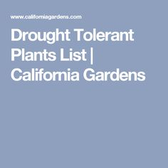 Drought Tolerant Plants List | California Gardens
