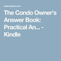 The Condo Owner's Answer Book: Practical An... - Kindle