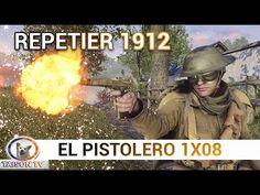 "Battlefield 1 El Pistolero ""Repetier M1912"" Episodio 1x08"