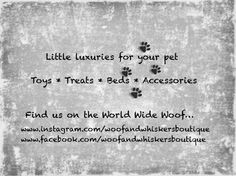 Dog and cats toys, accessories and more.... www.facebook.com/woofandwhiskersboutique
