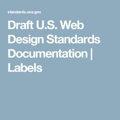 Draft U.S. Web Design Standards Documentation | Labels