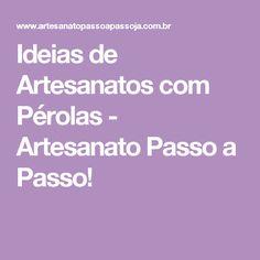 Ideias de Artesanatos com Pérolas - Artesanato Passo a Passo!