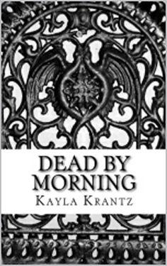 Dead by Morning (Rituals of the Night Book 1) by Kayla Krantz http://www.amazon.com/dp/B00Y1CDZU0/ref=cm_sw_r_pi_dp_XmU2vb1JJKB9S