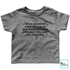 When Someone Told Me I Lived In A Fantasyland I Nearly Fell Off My Unicorn   Funny T-shirt   Humor Collection   Kids T-shirt by 4RealSociety on Etsy