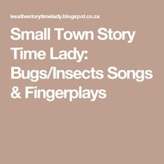 Small Town Story Time Lady: Bugs/Insects Songs & Fingerplays
