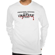 Preschool Teacher Vampire by Night T Shirt, Hoodie Sweatshirt