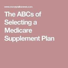 The ABCs of Selecting a Medicare Supplement Plan - Health insurance Retirement Advice, Retirement Planning, Retirement Strategies, Retirement Benefits, Best Insurance, Health Insurance Plans, Insurance Business, Income Tax Preparation, Supplemental Health Insurance