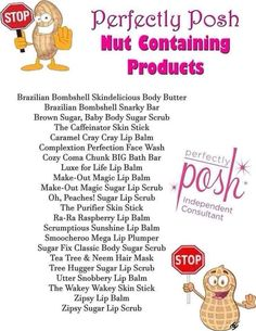 These Perfectly Posh products DO contain nuts... Like what you see? Visit my website for more product information and pricing: www.iPoshwithCarolyn.com  All items are less than $25; all shipping no matter how big or small $5; buy 5 get the 6th FREE