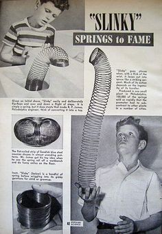 Slinky ad from 1946, however I remember them being very popular in 1950's and 1960's