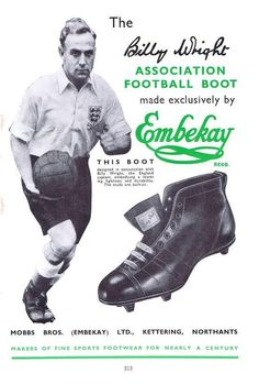England captain Billy Wright advertises Embekay Football Boots in the Retro Football, School Football, Vintage Football, Football Kits, Football Players, Wolverhampton Wanderers Fc, International Football, England International, Fashion Clothes