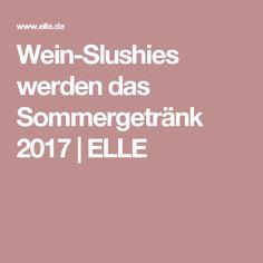 Wein-Slushies werden das Sommergetränk 2017  ELLE
