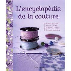 L'encyclopédie de la couture: Amazon.fr: Alison Smith, Peter H. Anderson, Kate Whitaker, Aurélie Tronchet: Livres