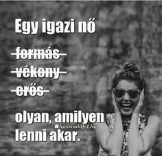 Fotó Jokes Quotes, Life Quotes, Motivational Quotes, Inspirational Quotes, Real Women, Just Do It, Quotations, Texts, Thoughts