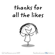 Stickers for Life: Thanks for all the likes Cute Happy Quotes, Thanks Greetings, Last Lemon, Word Up, Cool Stickers, Wallpaper Quotes, Love, Cute Pictures, Laughter