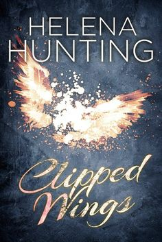 Cupcakes, Tattoos & a Sexy Bad Boy Clipped Wings by Helena Hunting