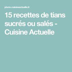 15 recettes de tians sucrés ou salés - Cuisine Actuelle