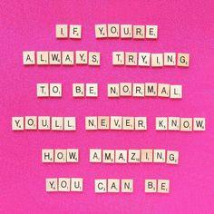 - Maya Angelou ...be