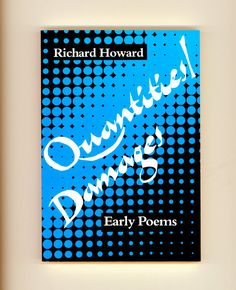 """Quantities / Damages"". Early Poems by Richard Howard, Wesleyan University Press, 1984 First Paperback Edition. For sale by Professor Booknoodle $15.00 USD"