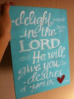 Bible Verse Art  Delight Yourself in the Lord  by graceforgrace, $45.00