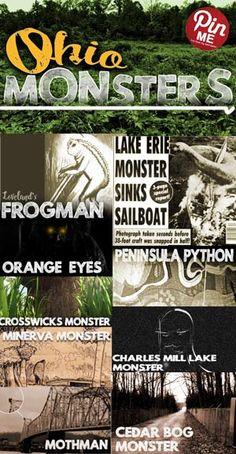 Loveland Frogmen, Orange Eyed Monster, Crosswick Monster, Minerva Monster, Mothman, Cedar Bog Monster, Charles Mill Lake Monster, Devil Monkeys, Bessie ++