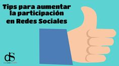 Tips para aumentar la participación en redes sociales Marketing Viral, Marketing Digital, La Red, Community, Social Media, Blog, Signs, David, Google