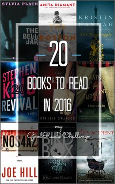 My GoodReads Challenge: 20 Books That I'll Be Reading in 2016 (some older, some newer)